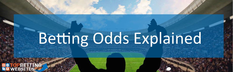 Betting Odds Explained.